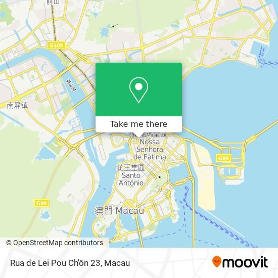 Rua de Lei Pou Ch'ôn 23 map