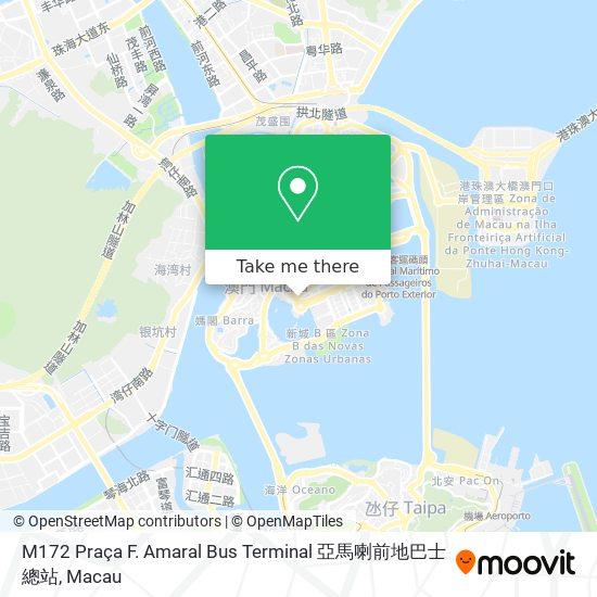 M172 Praça F. Amaral Bus Terminal 亞馬喇前地巴士總站 map