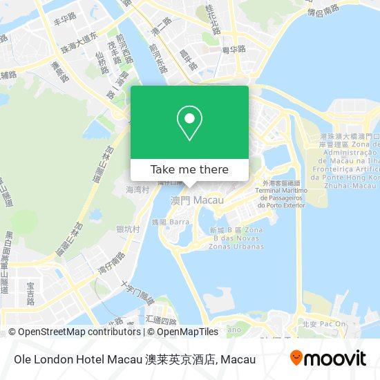 Ole London Hotel Macau 澳莱英京酒店 map