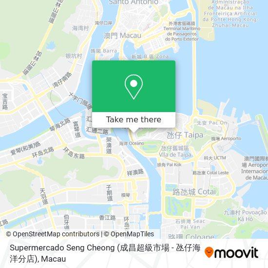 Supermercado Seng Cheong (成昌超級市場 - 氹仔海洋分店) map