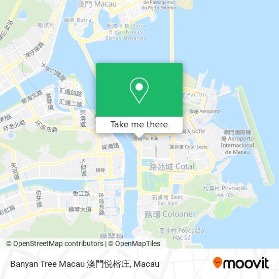 Banyan Tree Macau 澳門悦榕庄 map