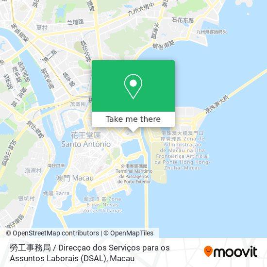 勞工事務局 / Direcçao dos Serviços para os Assuntos Laborais (DSAL) map