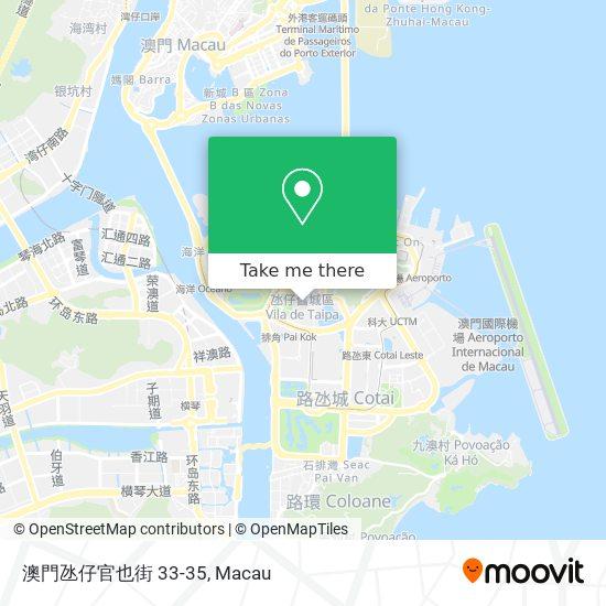 澳門氹仔官也街 33-35 map