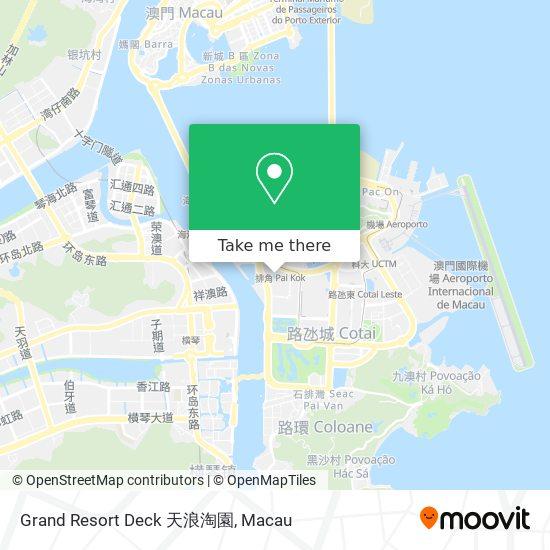 Grand Resort Deck 天浪淘園 map