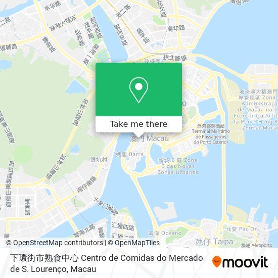 下環街市熟食中心 Centro de Comidas do Mercado de S. Lourenço map
