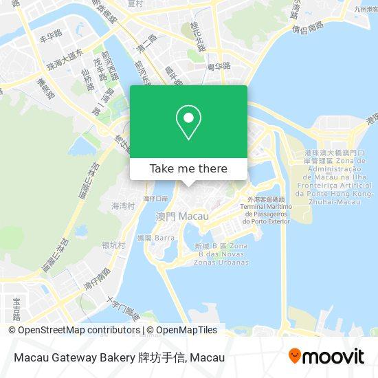 Macau Gateway Bakery 牌坊手信 map