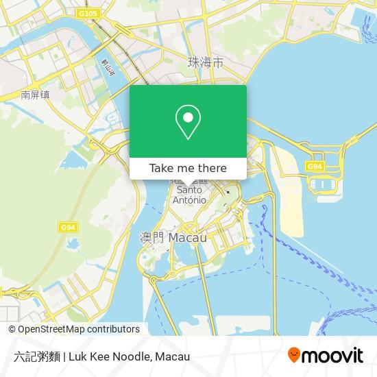 六記粥麵   Luk Kee Noodle map