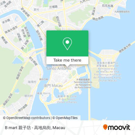 B mart 親子坊 - 高地烏街 map