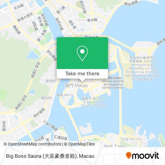 Big Boss Sauna (大富豪桑拿殿) map