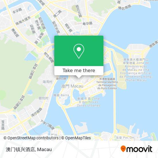 澳门镇兴酒店 map