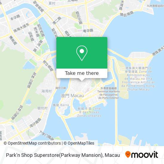 Park'n Shop Superstore(Parkway Mansion) map