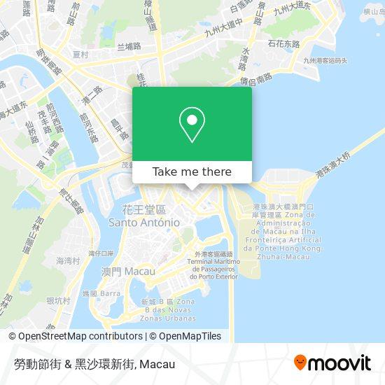 勞動節街 & 黑沙環新街 map