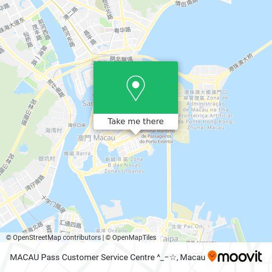 MACAU Pass Customer Service Centre ^_−☆ map