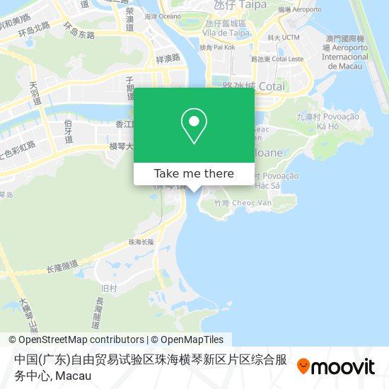 中国(广东)自由贸易试验区珠海横琴新区片区综合服务中心 map