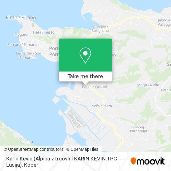 Karin Kevin (Alpina v trgovini KARIN KEVIN TPC Lucija) map