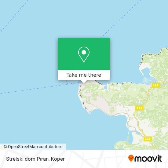 Strelski dom Piran map
