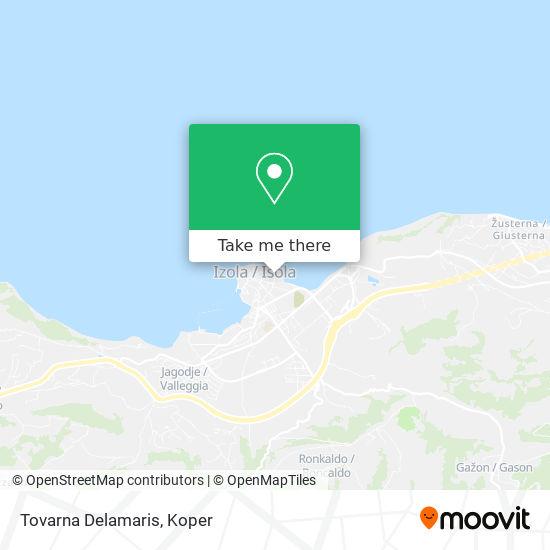 Tovarna Delamaris map