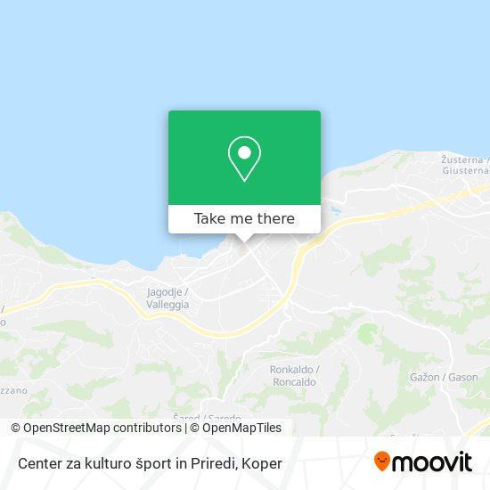 Center za kulturo šport in Priredi map