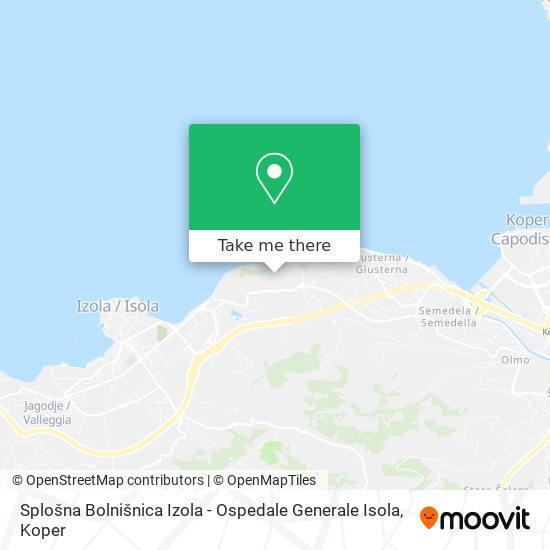 Splošna Bolnišnica Izola - Ospedale Generale Isola map