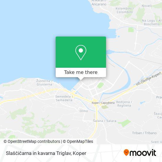 Slaščičarna in kavarna Triglav map