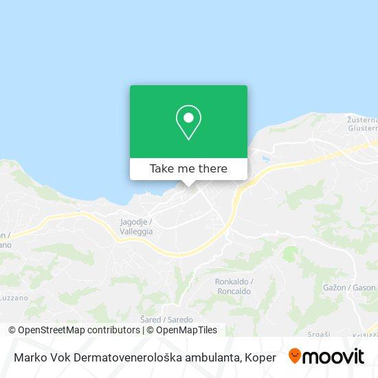 Marko Vok Dermatovenerološka ambulanta map