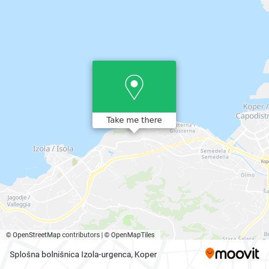 Splošna bolnišnica Izola-urgenca map