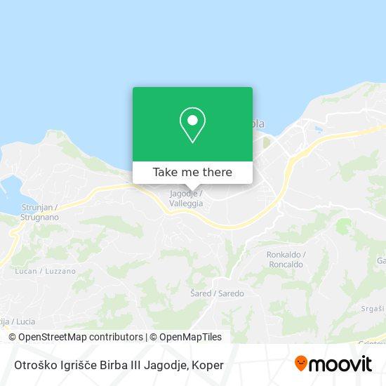 Otroško Igrišče Birba III Jagodje map