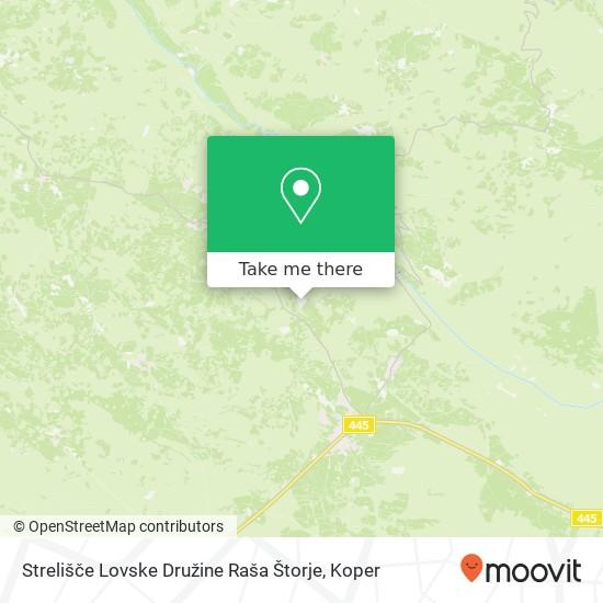 Strelišče Lovske Družine Raša Štorje map