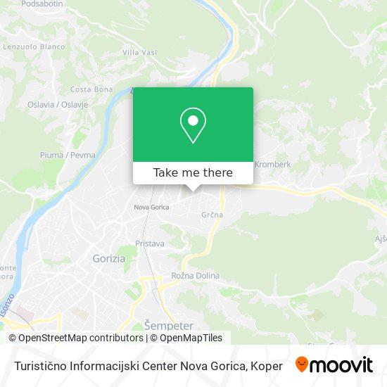 Turistično Informacijski Center Nova Gorica map