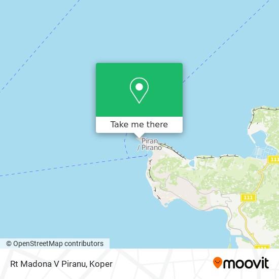 Rt Madona V Piranu map