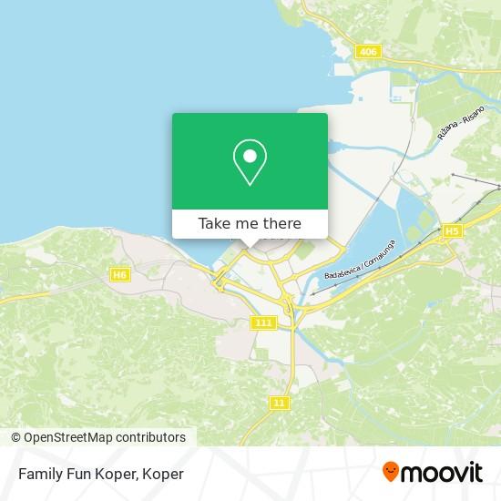 Family Fun Koper map
