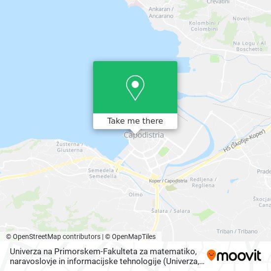 Univerza na Primorskem-Fakulteta za matematiko, naravoslovje in informacijske tehnologije map