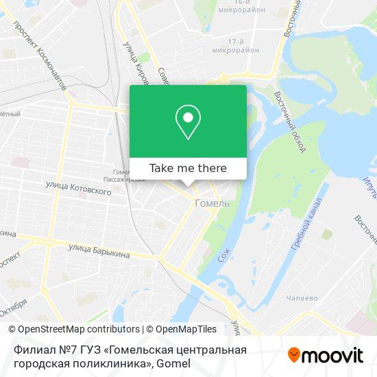 Филиал №7 ГУЗ «Гомельская центральная городская поликлиника» map