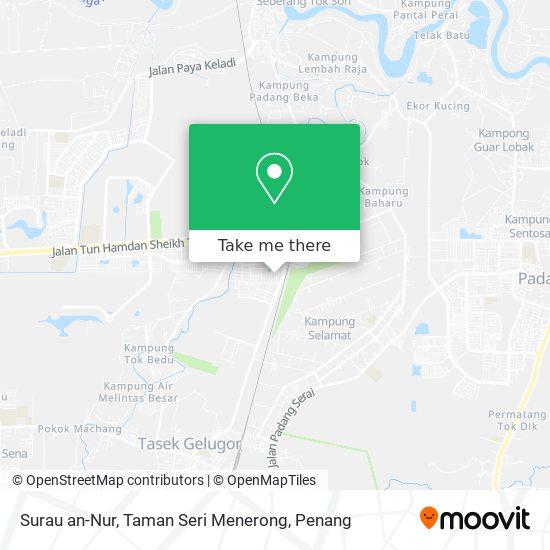 Surau an-Nur, Taman Seri Menerong地图