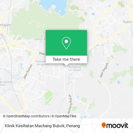 Klinik Kesihatan Machang Bubok map