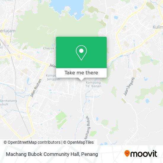 Machang Bubok Community Hall map