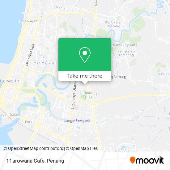 11arowana Cafe地图