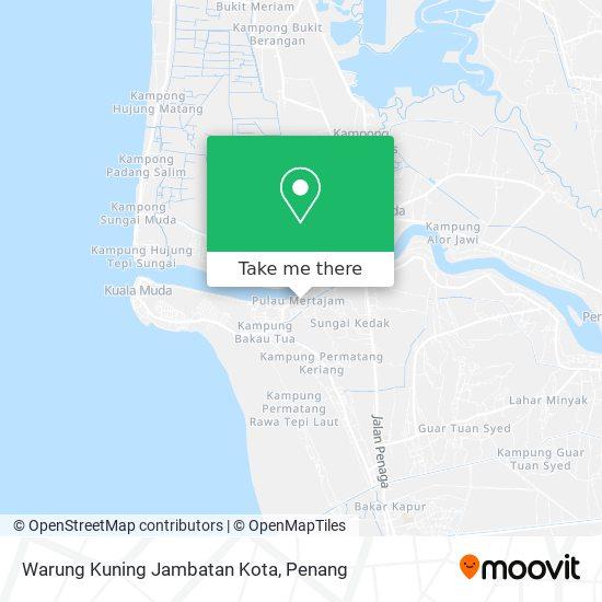 Warung Kuning Jambatan Kota, 13100 Penaga Pulau Pinang地图