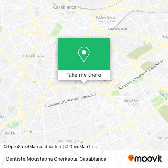 Dentiste Moustapha Cherkaoui map