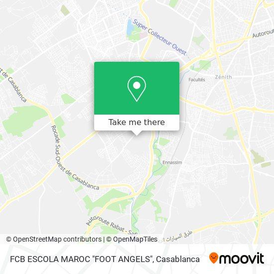 """FCB ESCOLA MAROC """"FOOT ANGELS"""" map"""