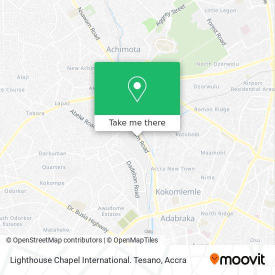 Lighthouse Chapel International. Tesano map