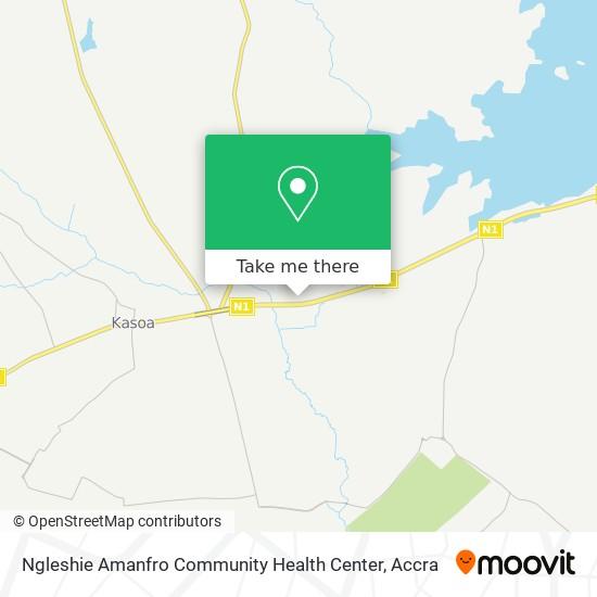 Ngleshie Amanfro Community Health Center map