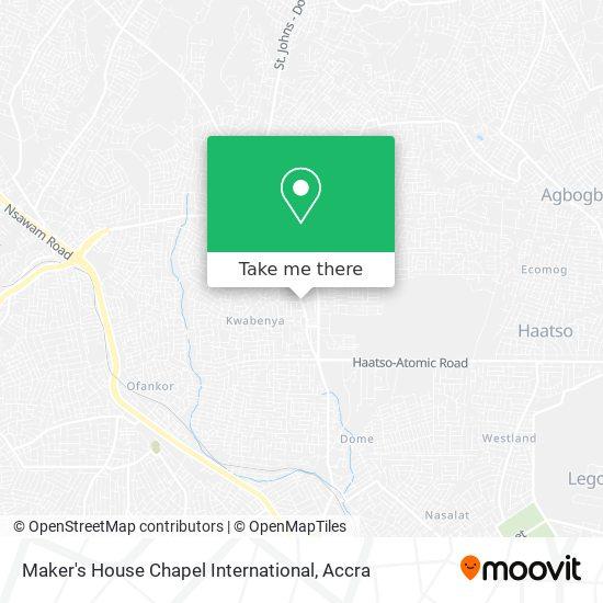 Maker's House Chapel International map
