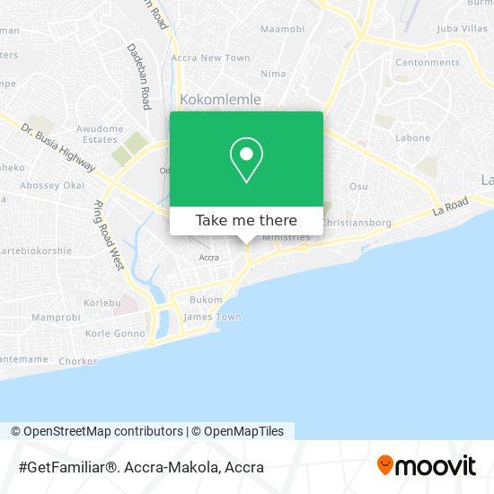 #GetFamiliar®. Accra-Makola map
