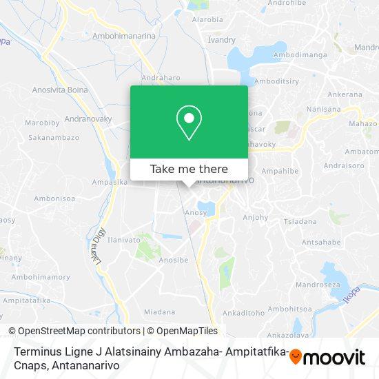 Terminus Ligne J Alatsinainy Ambazaha- Ampitatfika- Cnaps map