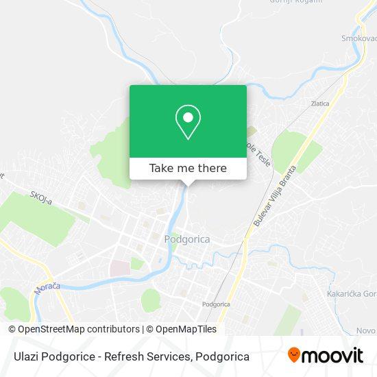 Ulazi Podgorice - Refresh Services map