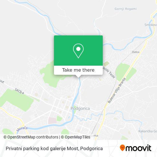 Karta Privatni parking kod galerije Most