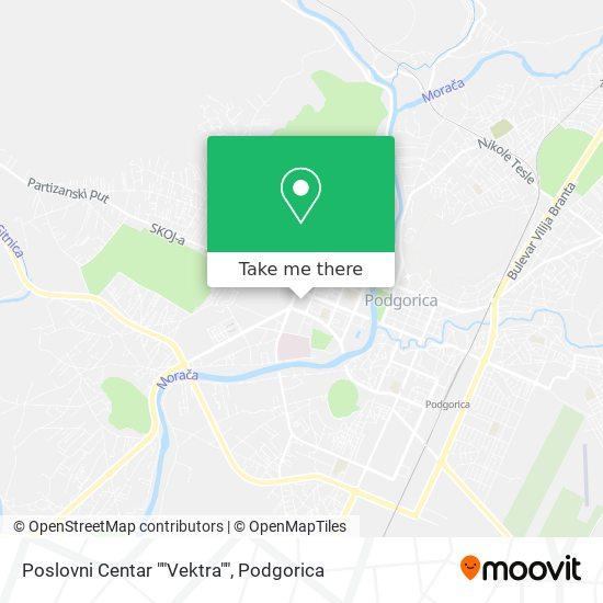 """Poslovni Centar """"Vektra"""" map"""