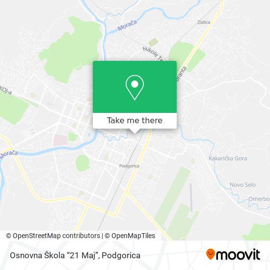"Osnovna Škola ""21 Maj"" map"