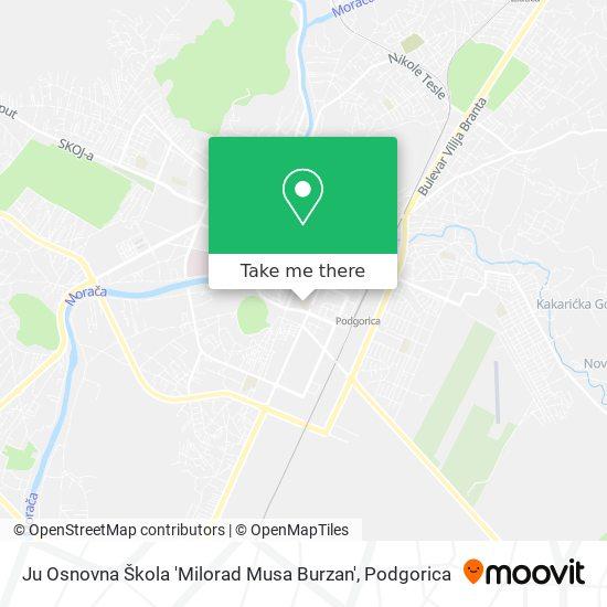 Ju Osnovna Škola 'Milorad Musa Burzan' map
